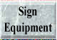 Sign Equipment